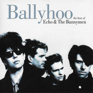 Echo & The Bunnymen - Ballyhoo (The Best Of Echo & The Bunnymen)