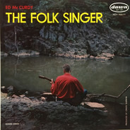 Ed McCurdy - The Folk Singer