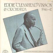Eddie 'Cleanhead' Vinson - Eddie 'Cleanhead' Vinson & Orchestra 1946-47