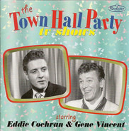 Eddie Cochran , Gene Vincent - The Town Hall Party TV Shows Starring Eddie Cochran & Gene Vincent