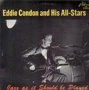 Eddie Condon and His All-Stars - Jazz As It Should Be Played