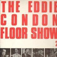 Eddie Condon, Hot Lips Page, Buddy Rich... - The Eddie Condon Floor Show - Vol. 2
