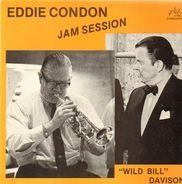 Eddie Condon, 'Wild Bill' Davison - Jam Session
