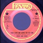 Eddie & Ernie - You Give Me Love To Go On / Tell It Like It Is