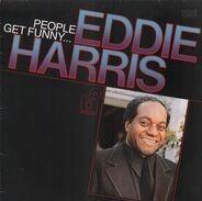 Eddie Harris - People Get Funny...