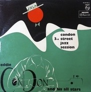 Eddie Condon And His All-stars - Condon Third Street Jazz Session