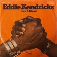 Eddie Kendricks - He's A Friend / All Of My Love