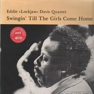 Eddie Lockjaw Davis Quartet - Swingin' Till The Girls Come Home