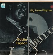 Eddie Taylor - Big Town Playboy