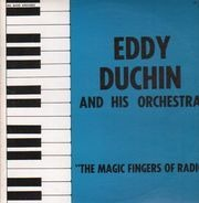 Eddy Duchin and his Orchestra - The Magic Fingers Of Radio