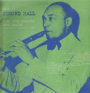 Edmond Hall - Take It With Your Clarinet That Ballet