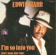 Edwin Starr - I'm So Into You / Don't Waste Your Time