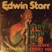 Edwin Starr - Stay With Me / I'll Never Forget You