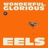 Eels - Wonderful,Glorious (Deluxe Edition)