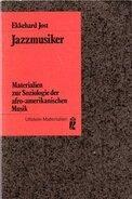 Ekkehard Jost - Jazzmusiker. Materialien zur Soziologie der afro-amerikanischen Musik.