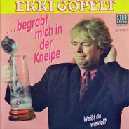 Ekki Göpelt - ... Begrabt Mich In Der Kneipe