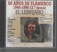 El Lebrijano - 50 Años De Flamenco 1940-1990 (2ª Época)
