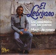 El Lebrijano - Los Presidiarios Con Sus 'Caenas' / Matita De Romero