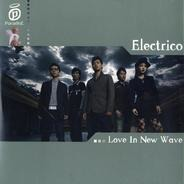 Electrico - Love In New Wave