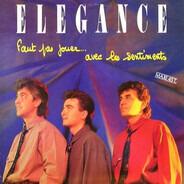 Elegance - Faut Pas Jouer Avec Les Sentiments