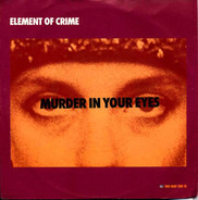 Element Of Crime - Murder In Your Eyes