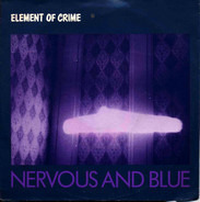 Element Of Crime - Nervous And Blue