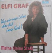 Elfi Graf - Was Wär Mein Leben Ohne Dich (Mein Kind)