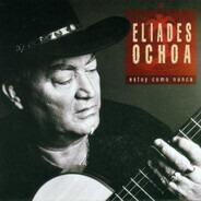 Eliades Ochoa - Estoy Como Nunca