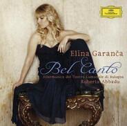 Donizetti / Bellini / Rossini / Elīna Garanča - Bel Canto