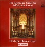 Elisabeth Ullmann - Die Egedacher-Orgel der Stiftskirche Zwettl