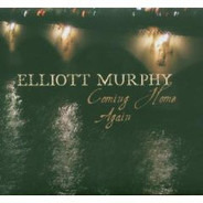 Elliott Murphy With Olivier Durand - Coming Home Again