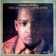 Elmore James - Anthology Of The Blues / The Legend Of Elmore James