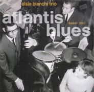 Elsie Bianchi Trio - Atlantis Blues