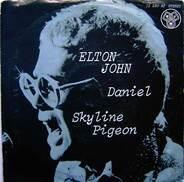 Elton John - Daniel / Skyline Pigeon