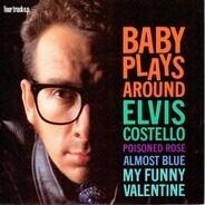 Elvis Costello - Baby Plays Around