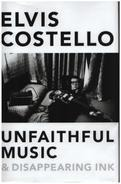 Elvis Costello - Unfaithful Music and Disappearing Ink