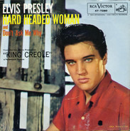 Elvis Presley With The Jordanaires - Hard Headed Woman / Don't Ask Me Why