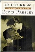 Elvis Presley - He Touched Me: The Gospel Music Of Elvis Presley