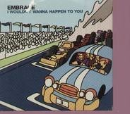 Embrace - i wouldnt wanna happen to you