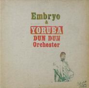 Embryo & Yoruba Dun Dun Orchester Feat. Muraina Oyelami - Embryo & Yoruba Dun Dun Orchester Feat. Muraina Oyelami