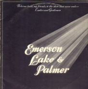 Emerson, Lake & Palmer - Welcome Back My Friends To The Show Th. Never Ends
