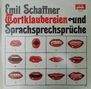 Emil Schaffner - Wortklaubereien Und Sprachsprechsprüche