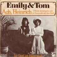 Emily & Tom - Ach, Heinrich (Heute Abend Gehn Wir Zu Kaminski Auf Den Ball)