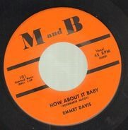 Emmet Davis - How About It Baby / You Changed My Night Into Day