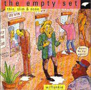 The Empty Set - Thin, Slim & None w/ Flunkie