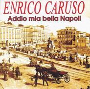 Enrico Caruso - Addio Mia Bella Napoli