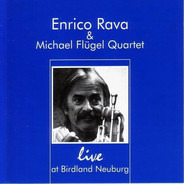 Enrico Rava & Michael Flügel Quartet - Live At Birdland Neuburg