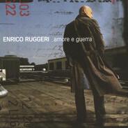 Enrico Ruggeri - Amore E Guerra