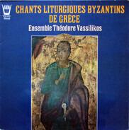 Ensemble Vocal du Chantre Théodore Vassilikos - Chants Liturgiques Byzantins De Grèce