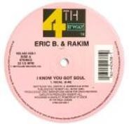 Eric B. & Rakim - I Know You Got Soul